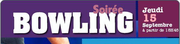 (Français) Soirée Bowling 2016 – Jeudi 15 Septembre à partir de 18h45.